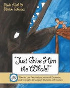 Book cover for Paula Kluth's Just Give Him the Whale!