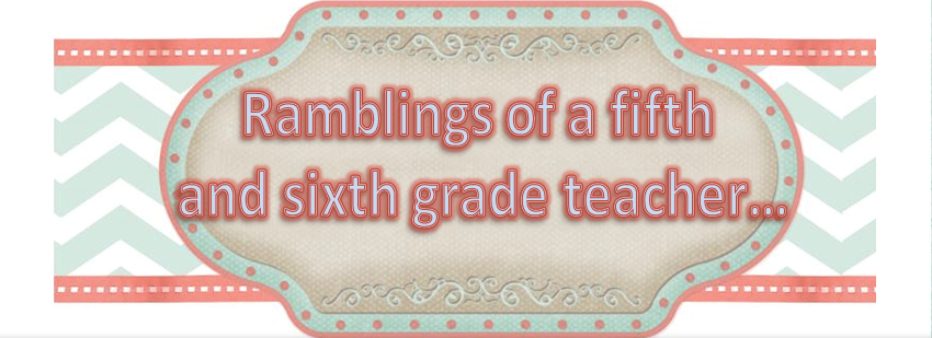 Ramblings of a fifth and sitxth grade teacher banner